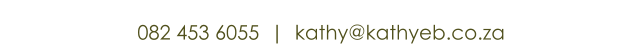 Contact Kathy English Brower Consulting and start communicating 082 453 6055  |  kathy@kathyeb.co.za